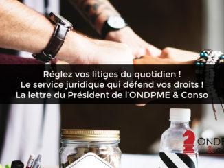 Litiges, quotidien, service juridique, défendre, droits, lettre, président, ONDPME&Conso