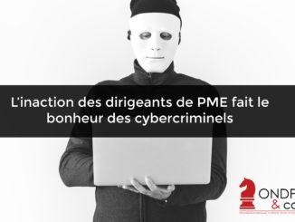 Inaction, dirigeants, PME, bonheur, cybercriminels